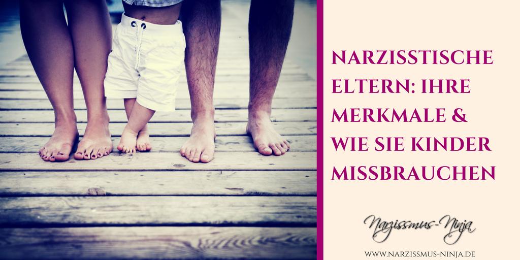 Narzisstische Eltern: Ihre Merkmale & wie sie Kinder missbrauchen