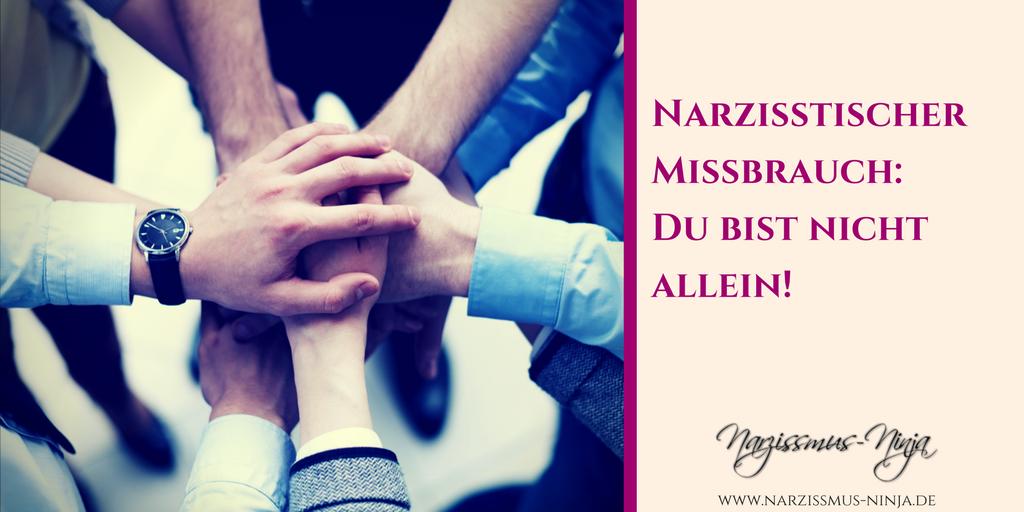 Narzisstischer Missbrauch: Du bist nicht allein!