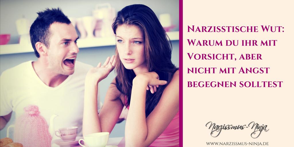 Narzisstische Wut: Warum du ihr mit Vorsicht, aber nicht mit Angst begegnet solltest