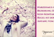 Narzissmus in der Beziehung: Die Kein-Kontakt-Regel ist der Anfang vom Ende